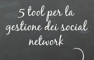 5 tool per aiutarvi a usare i social network