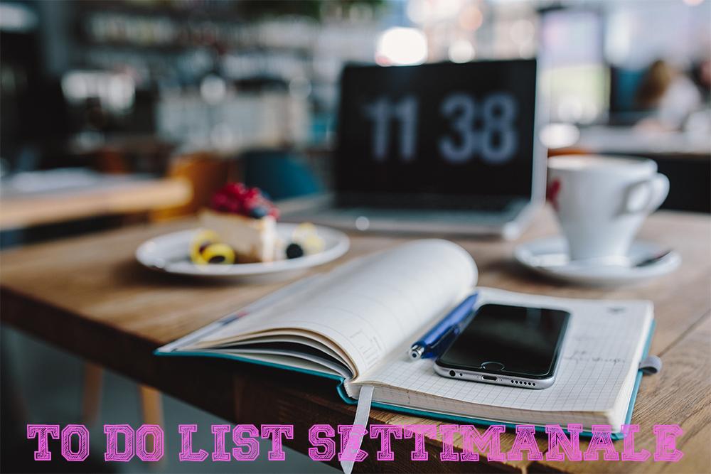 To do list settimanale-come organizzo il mio lavoro